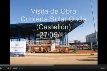 Video Visita de Obra Cubierta Solar Onda (Castellón)